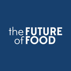 Future of Food - Let's Eat Better for Ourselves and the Planet