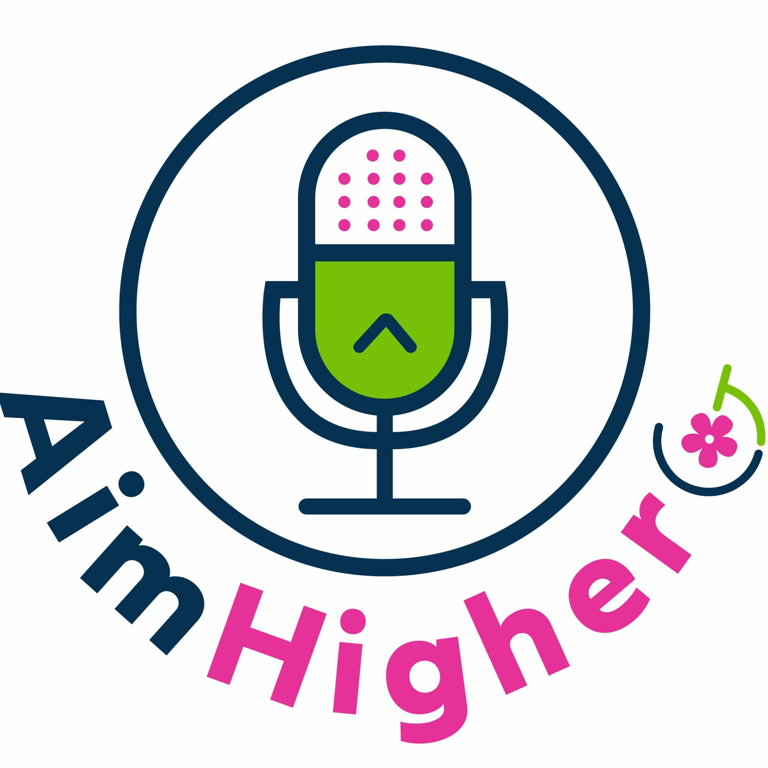 The Aim Higher Podcast