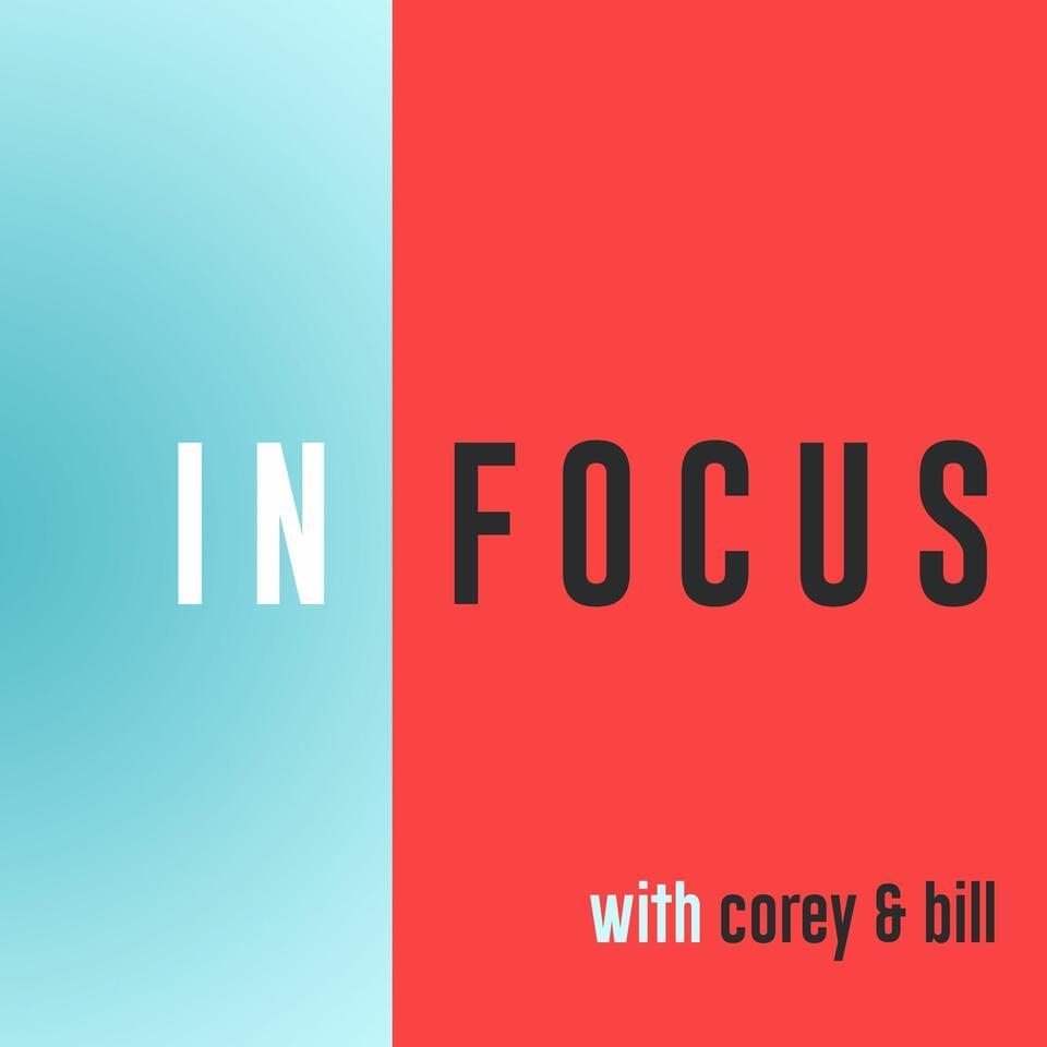 In Focus with Corey Allen & Bill Cornelius