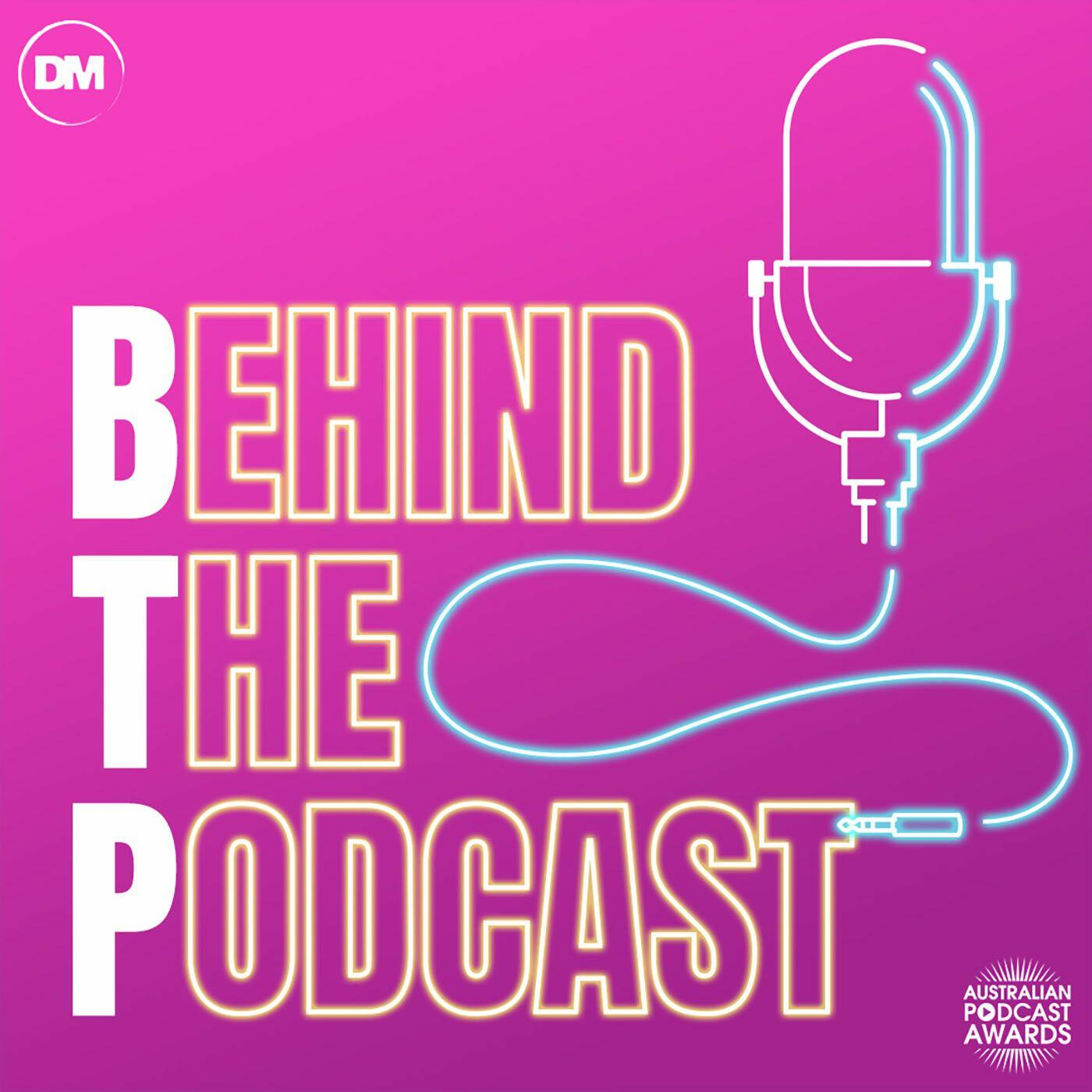 Behind The Podcast