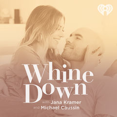 Parent Confessions - Whine Down with Jana Kramer