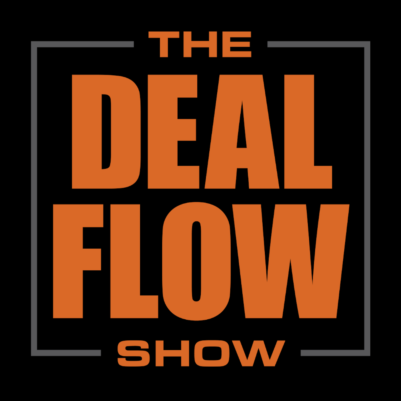 The DEAL FLOW Show