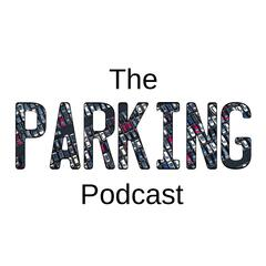 The Parking Podcast