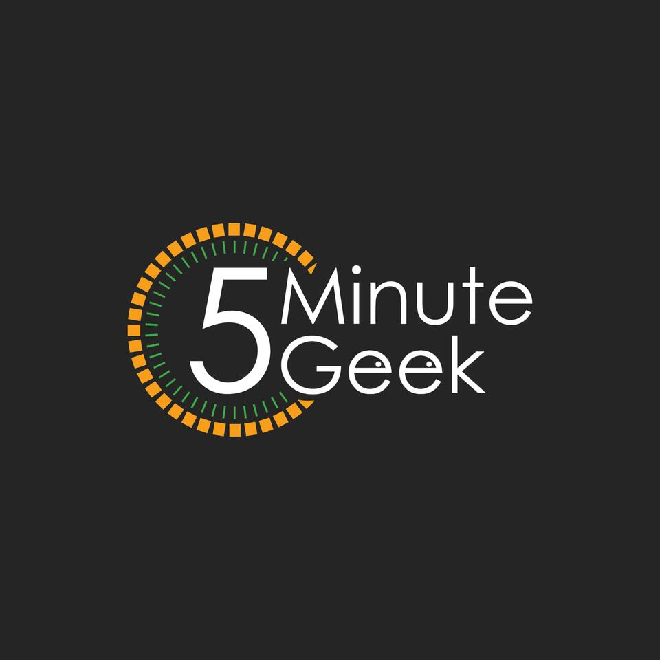 5 Minute Geek