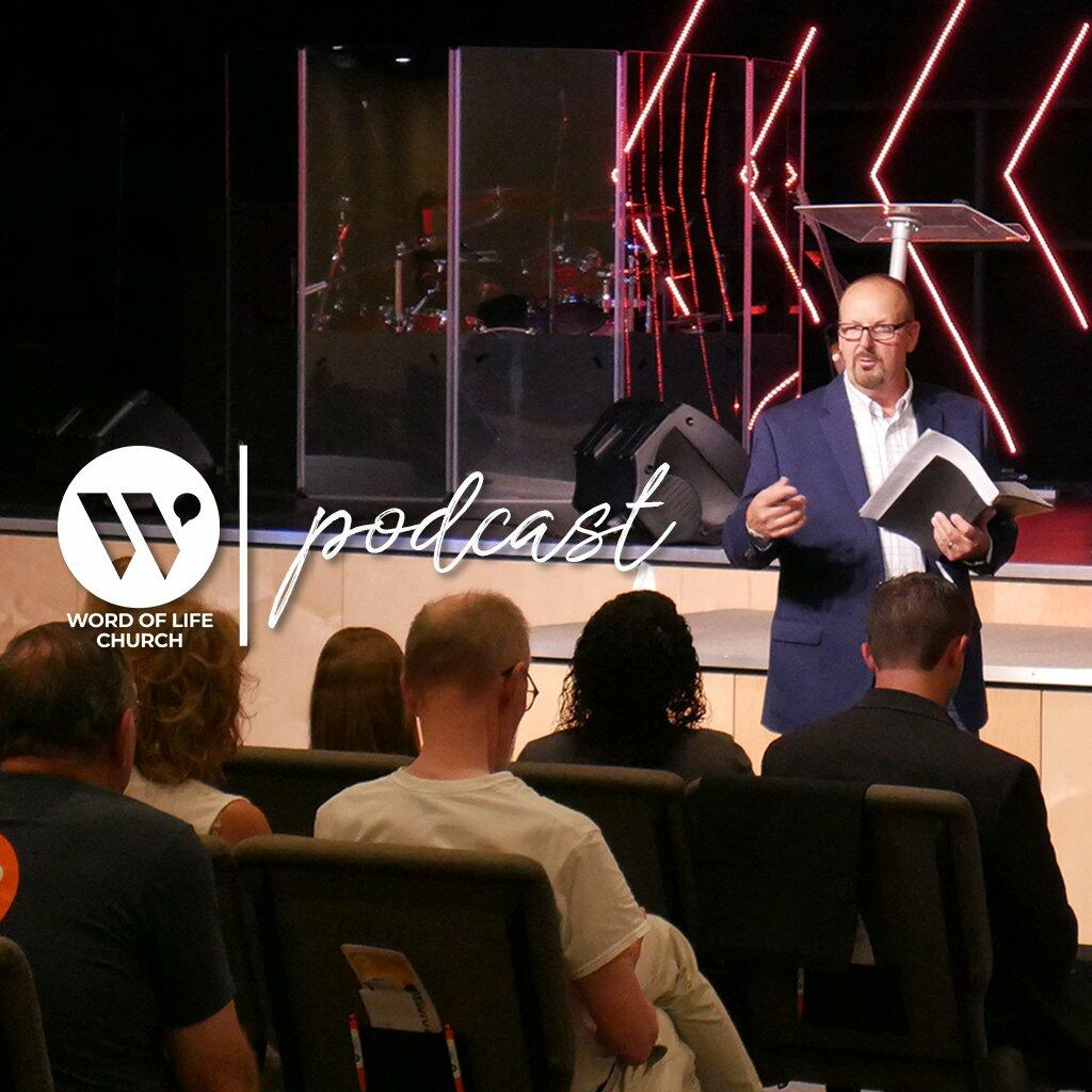 Word of Life Church Podcast