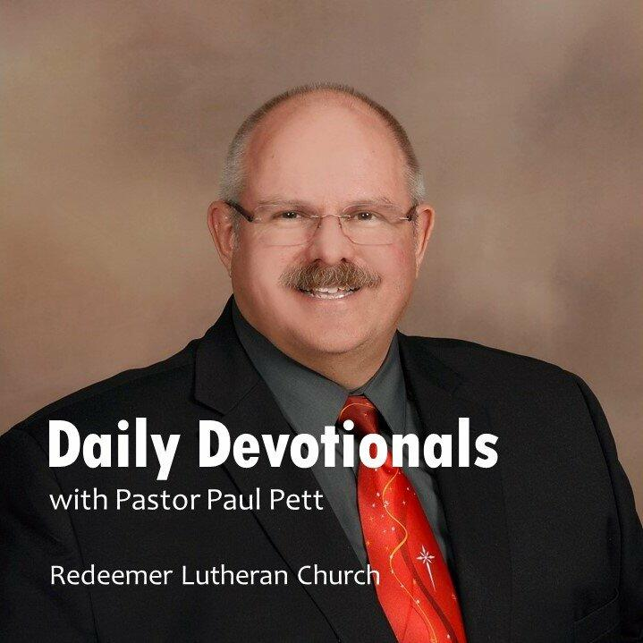 Daily Devotionals with Pastor Paul Pett