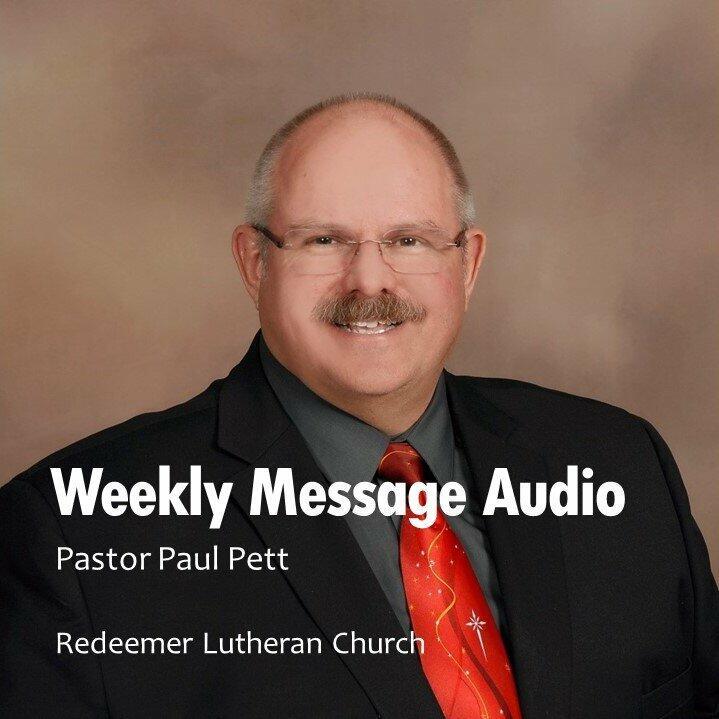 Weekly Message Audio - Pastor Paul Pett