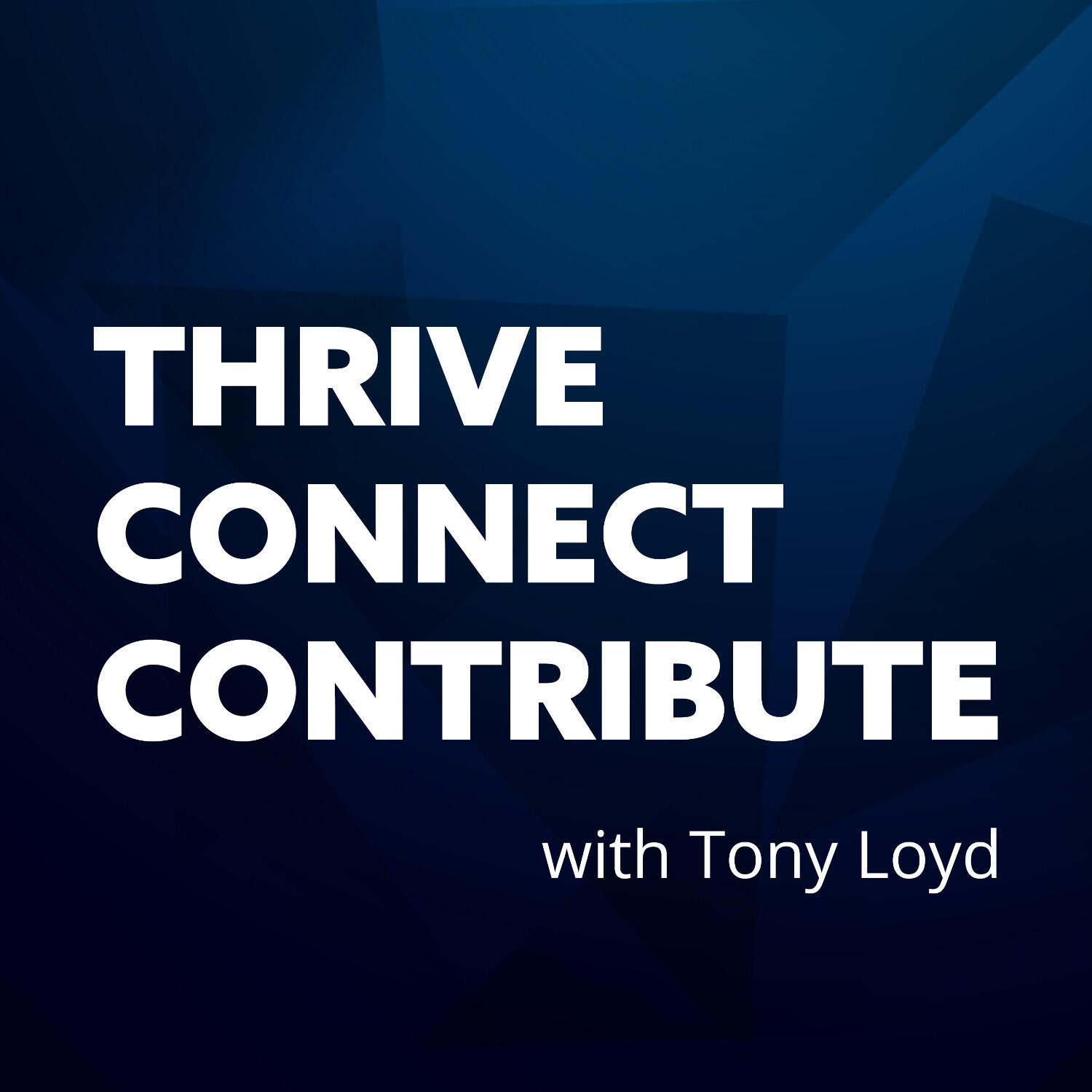 Thrive. Connect. Contribute.