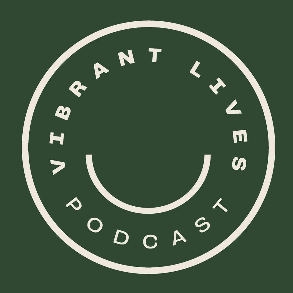Vibrant Lives Podcast