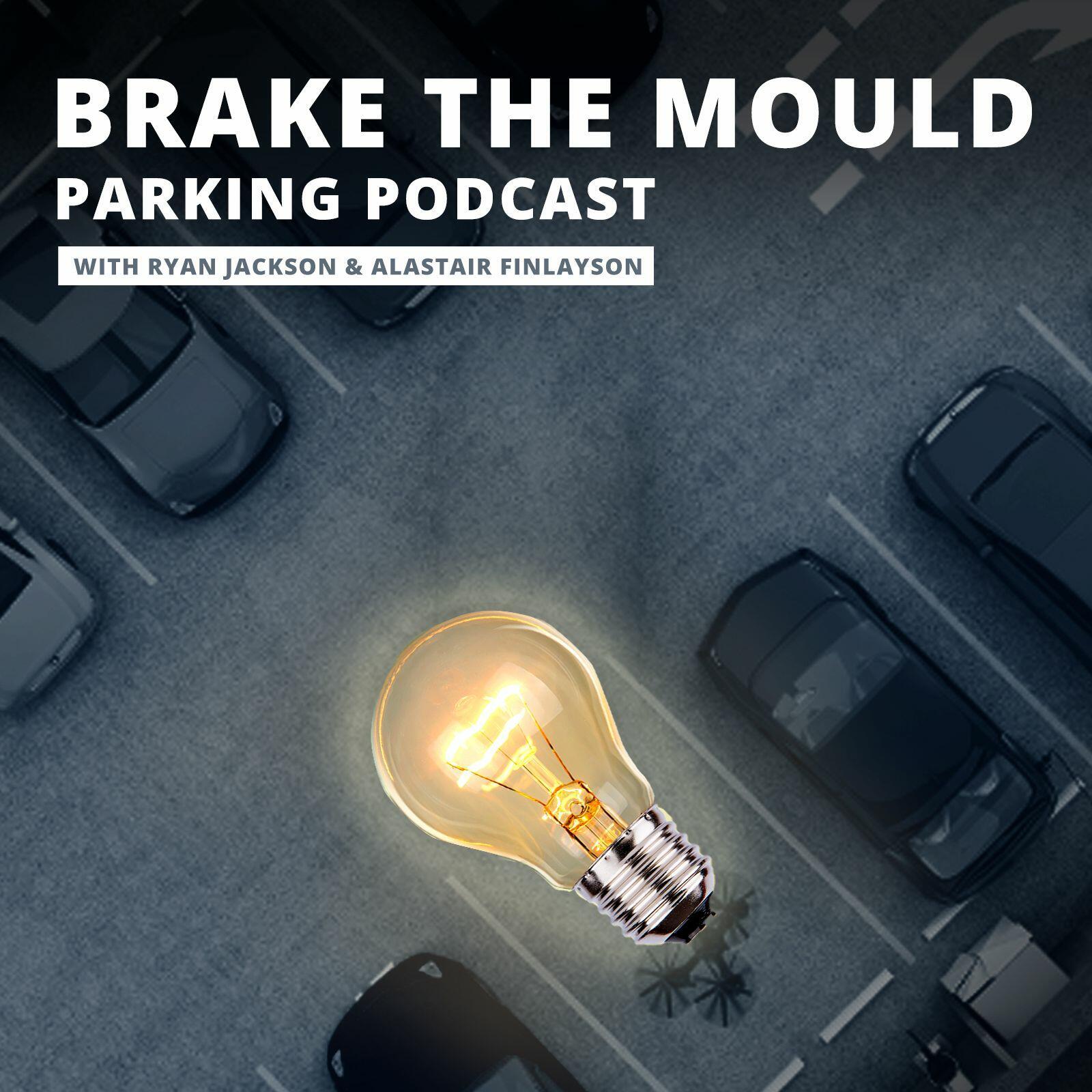 Brake The Mould Parking Podcast