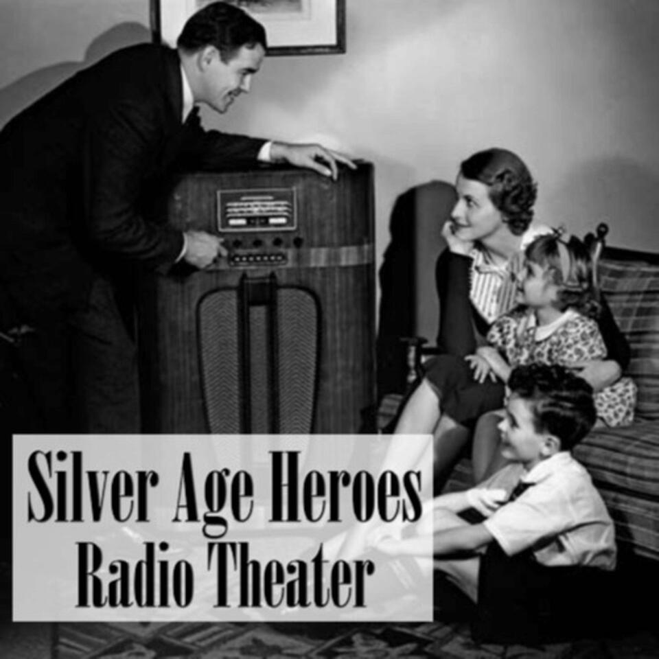 Silver Age Heroes Radio Theater