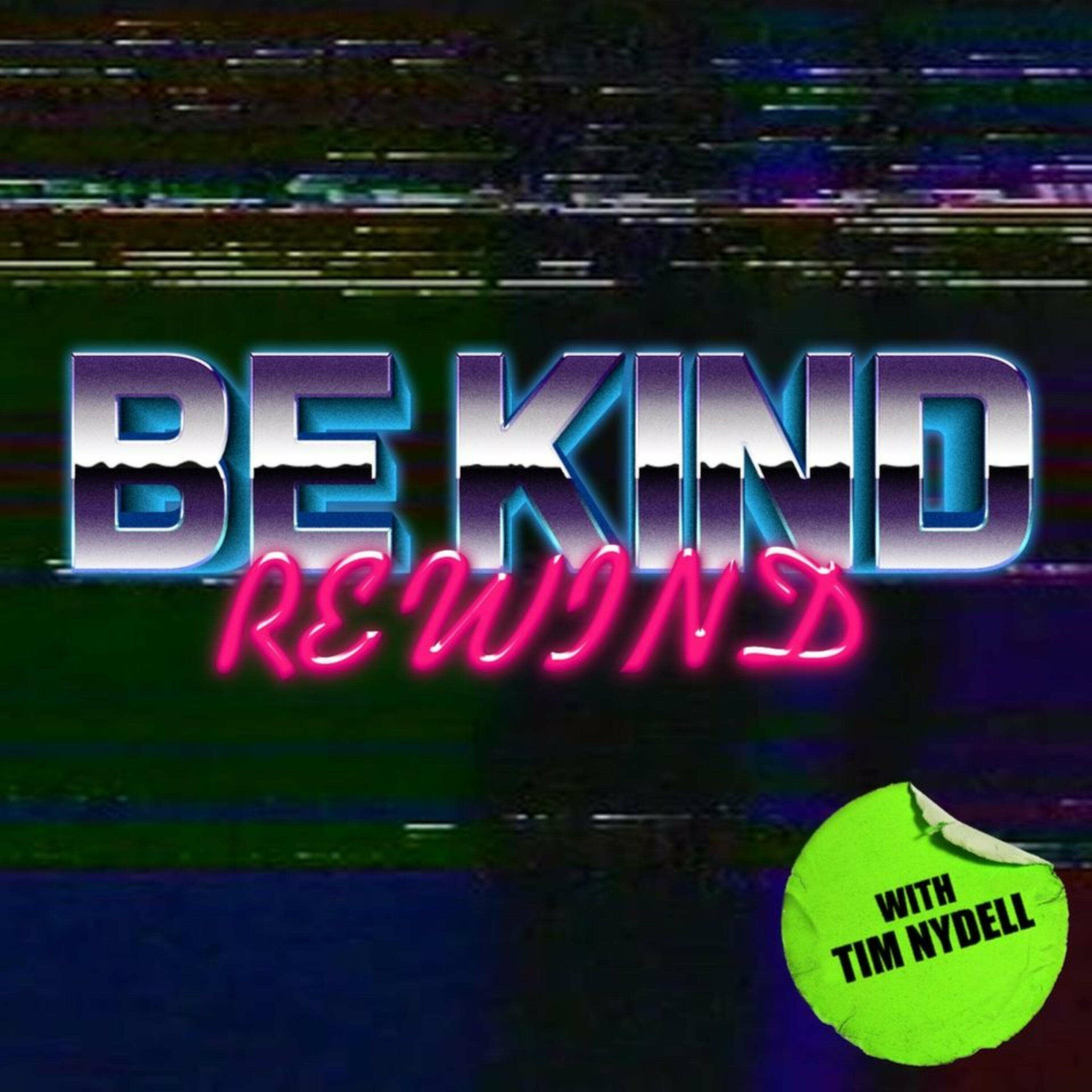 Be Kind, Rewind with Tim Nydell