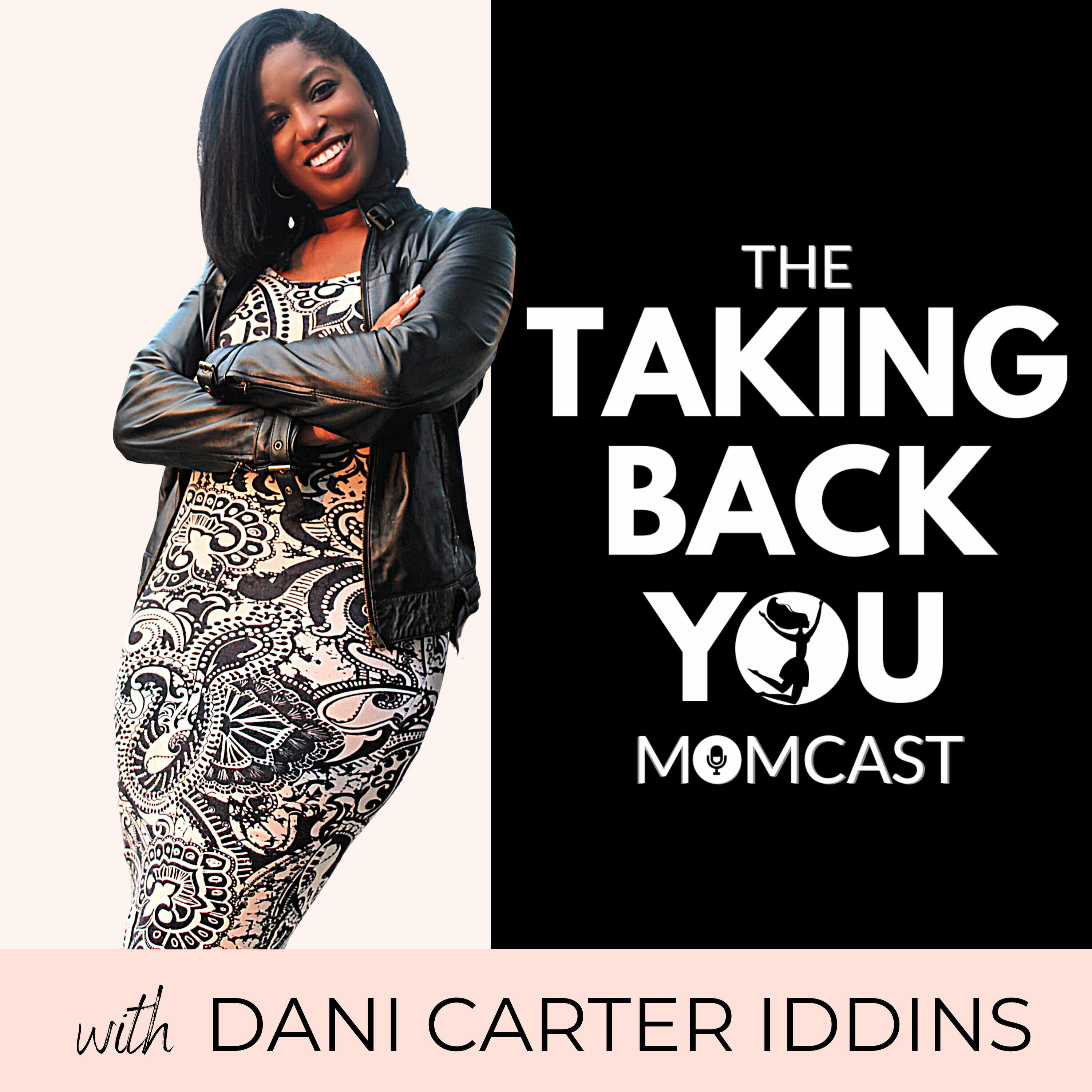 The Taking Back YOU Momcast