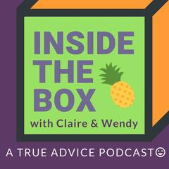 Inside the Box with Claire and Wendy