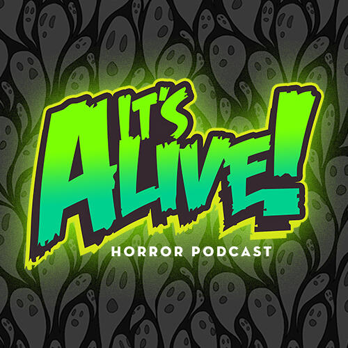 It's Alive! Horror Podcast