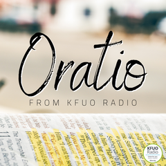 Oratio from KFUO Radio