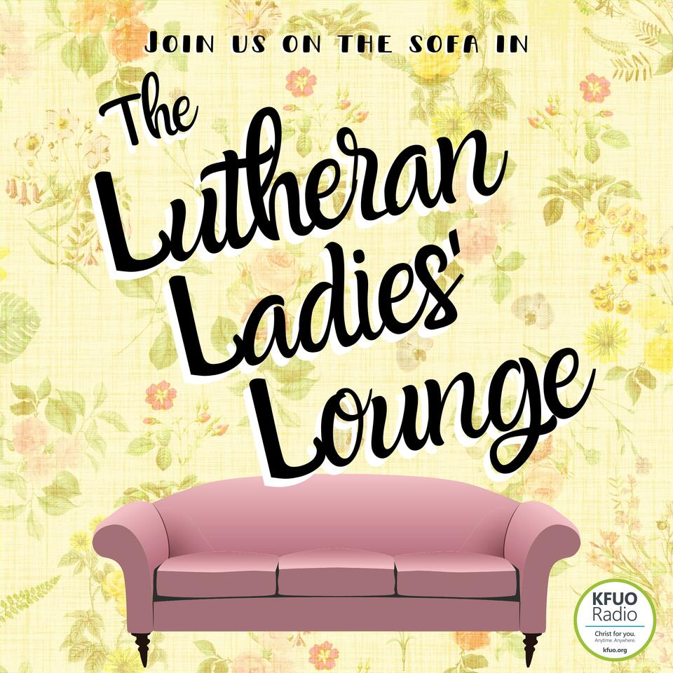 The Lutheran Ladies' Lounge from KFUO Radio