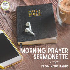 Morning Prayer Sermonette from KFUO Radio