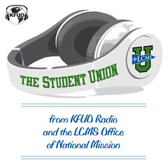 The Student Union from KFUO Radio