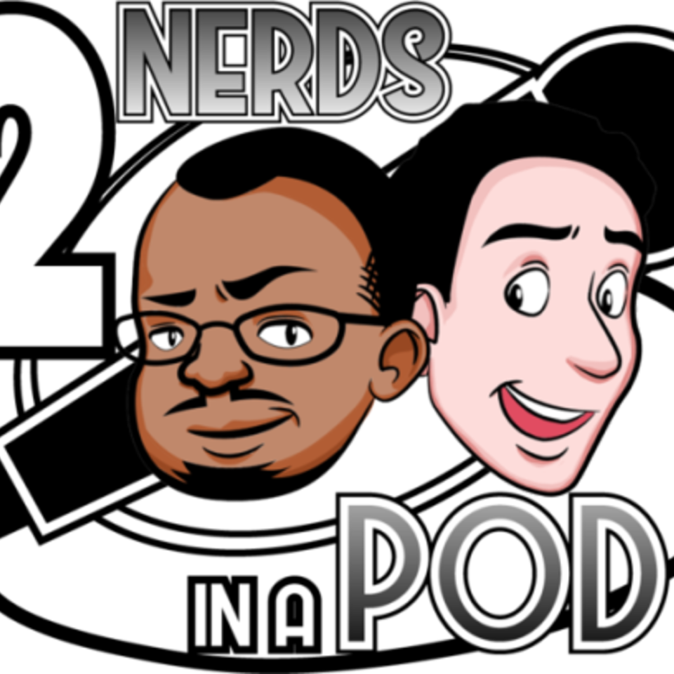 2 Nerds In A Pod: A Video Game Podcast