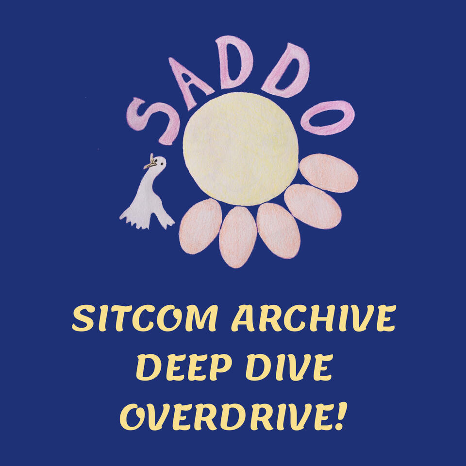 Sitcom Archive Deep Dive Overdrive (SADDO)