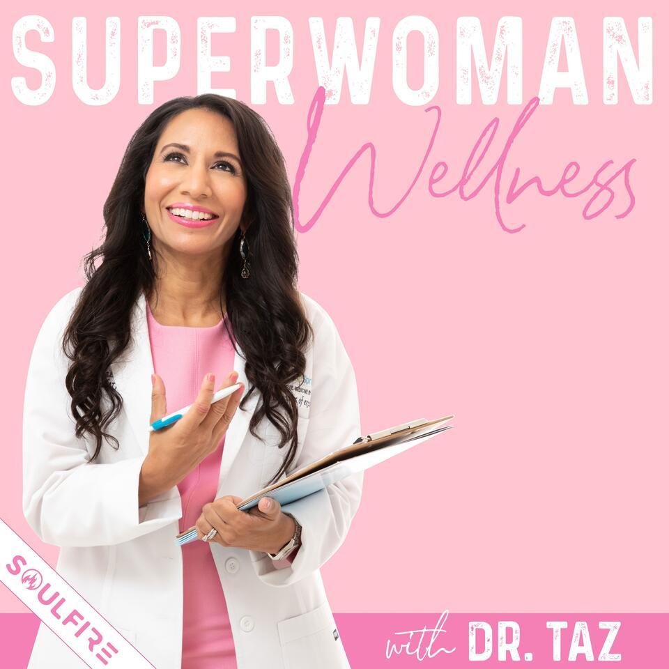Super Woman Wellness by Dr. Taz