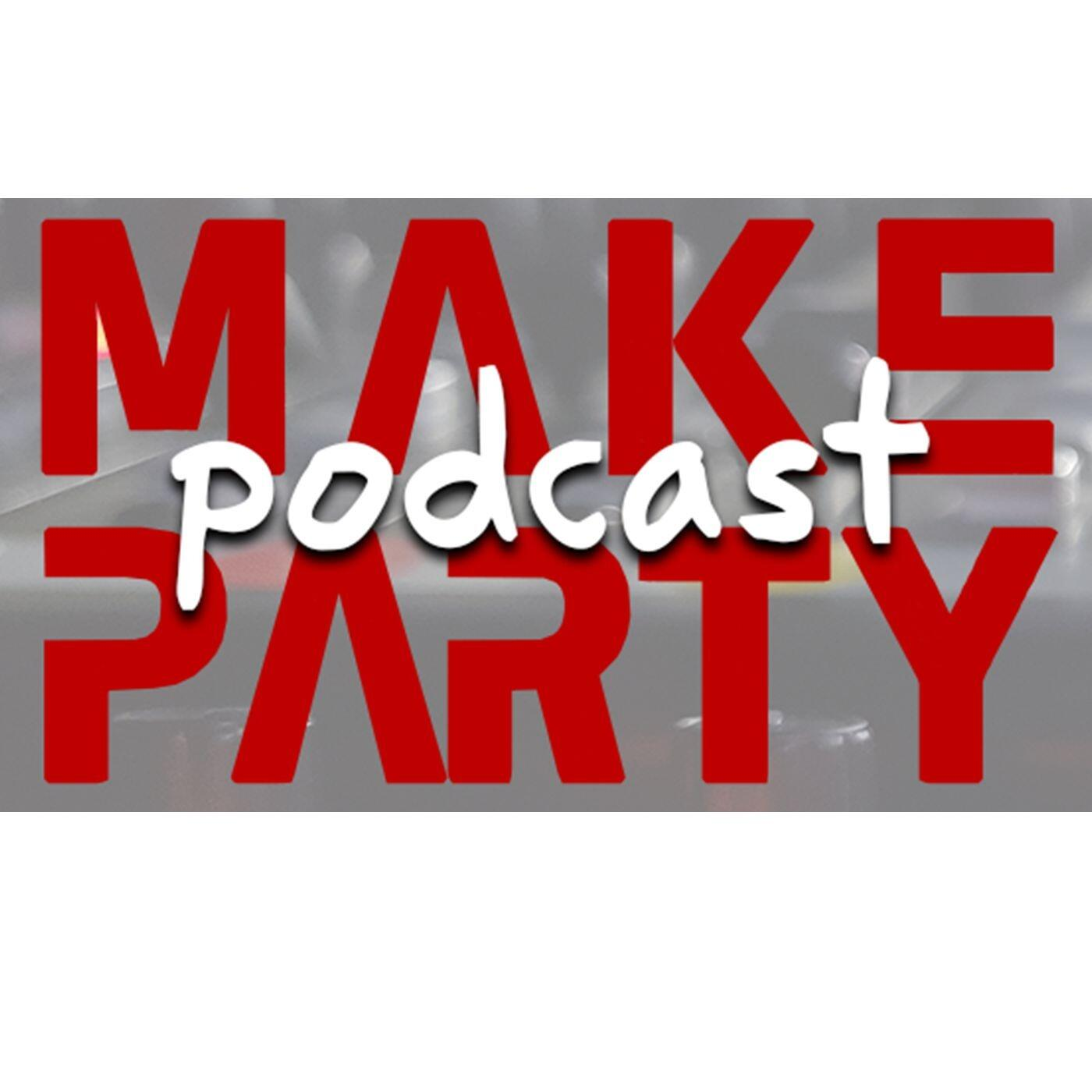 Make Party Podcast