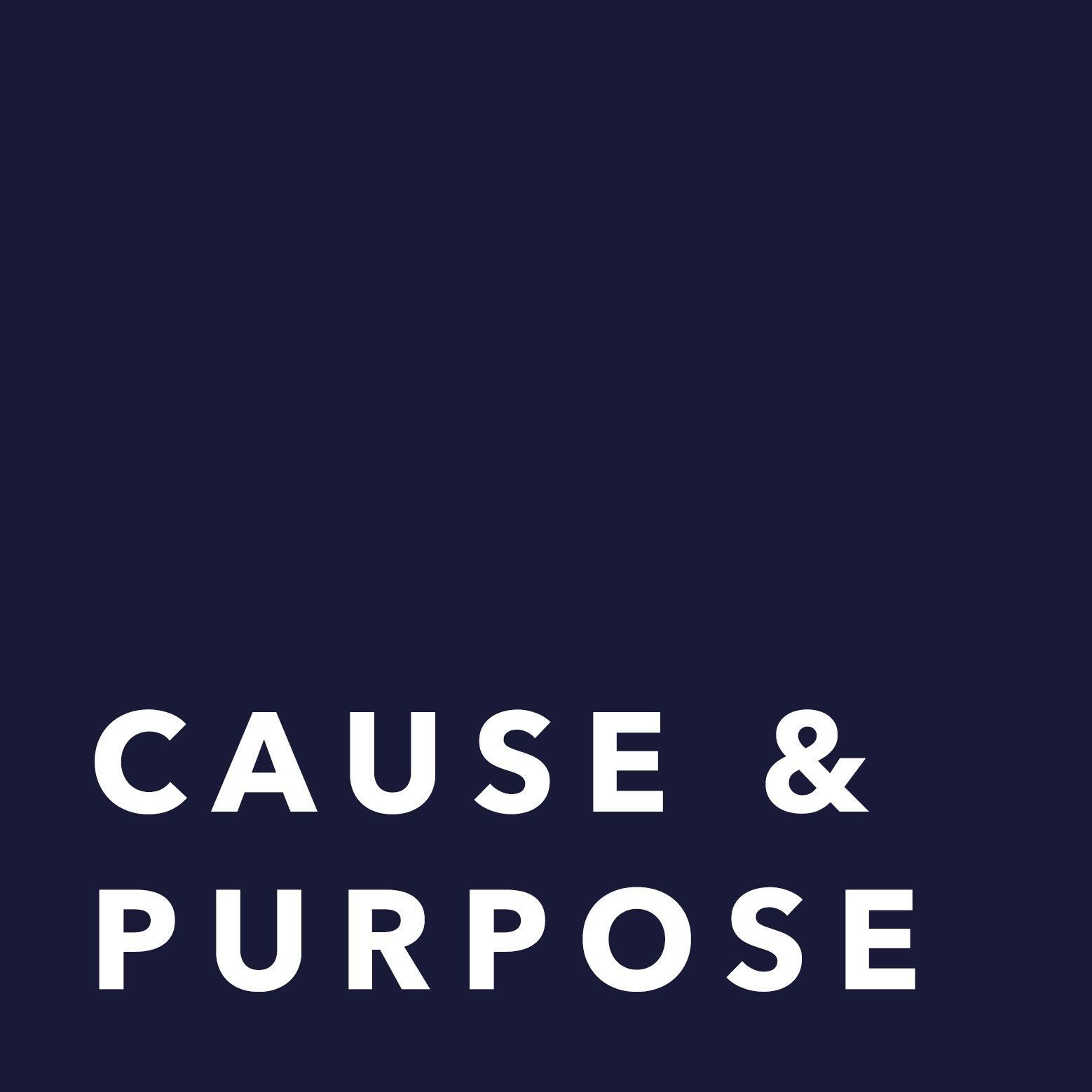 Cause & Purpose