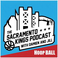 The Hoop Ball Sacramento Kings Podcast