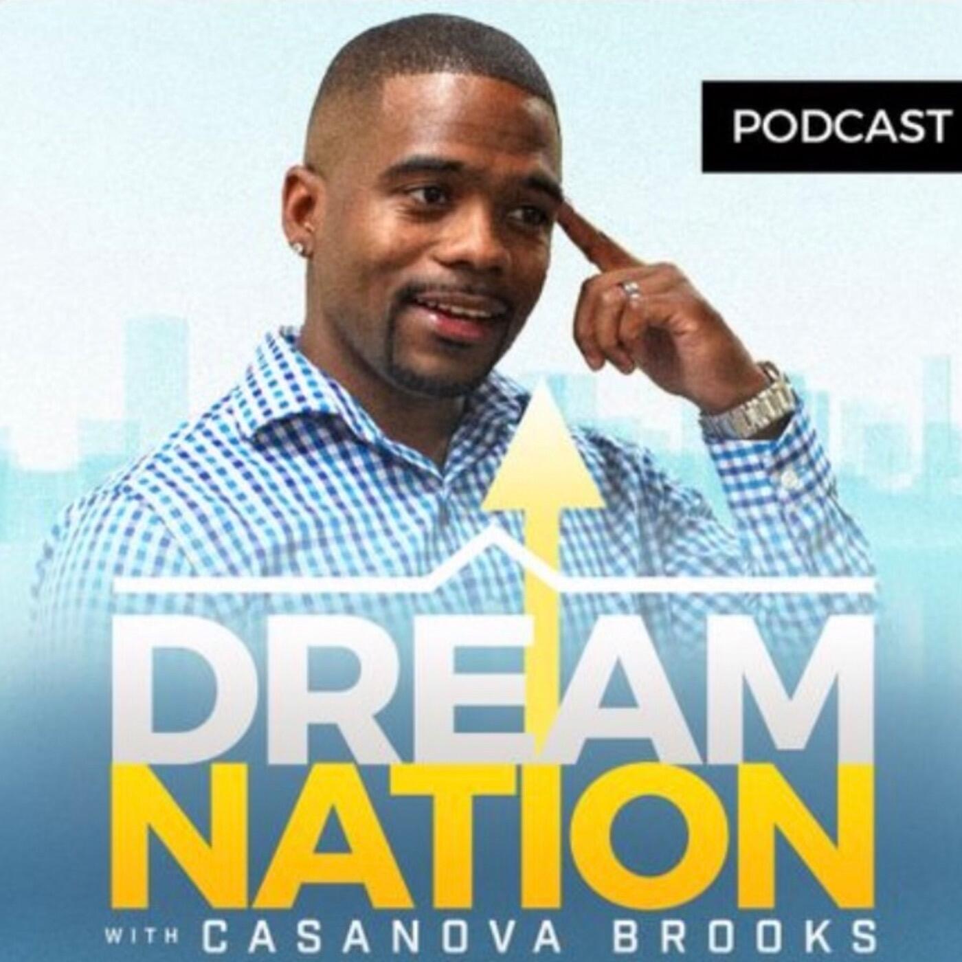 The DreamNation Podcast With Casanova Brooks