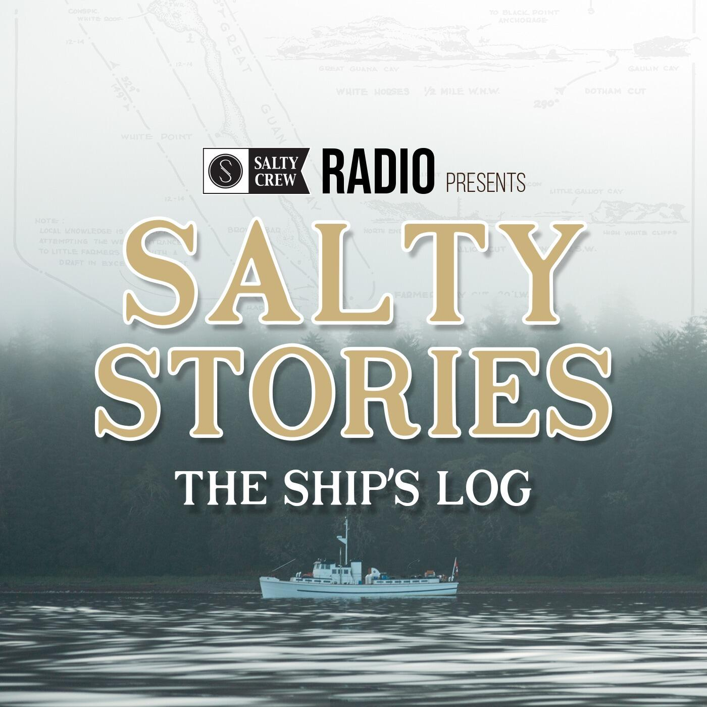Salty Stories: The Ship's Log