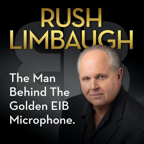 Rush Limbaugh: The Man Behind the Golden EIB Microphone