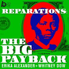Can Reparations Find a Home in America? - Reparations: The Big Payback
