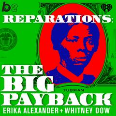 Are You Black Enough for Reparations? - Reparations: The Big Payback