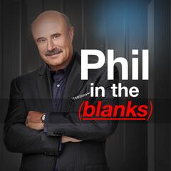 Phil in the Blanks Podcast