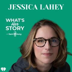 Jessica Lahey - What's Her Story With Sam & Amy