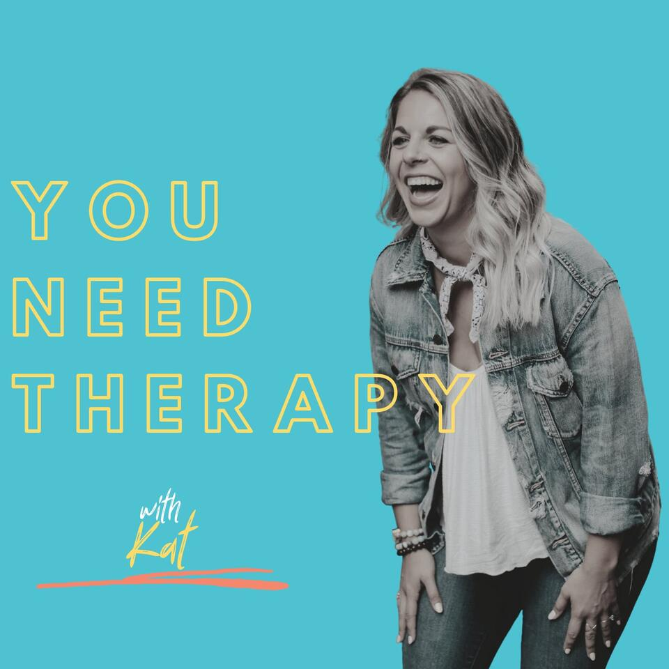 You Need Therapy