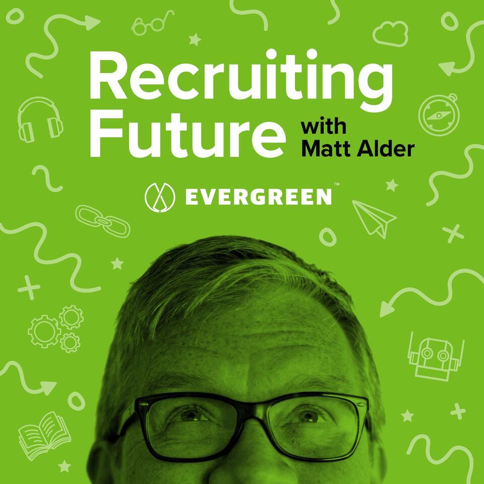 Recruiting Future with Matt Alder