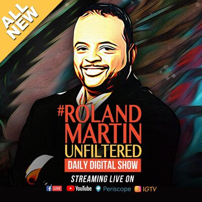 #RolandMartinUnfiltered