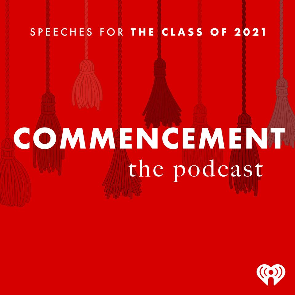 Commencement: Speeches For The Class of 2021