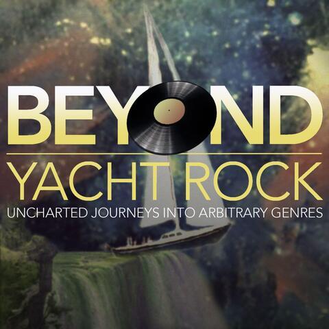 Beyond Yacht Rock