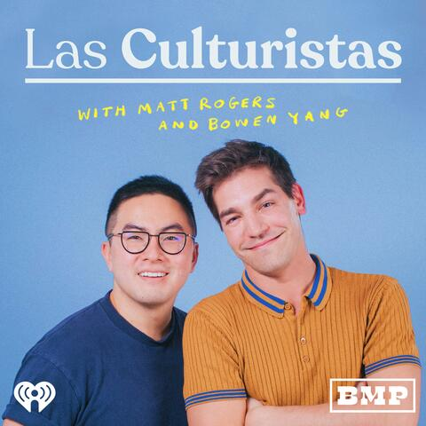 Las Culturistas with Matt Rogers and Bowen Yang