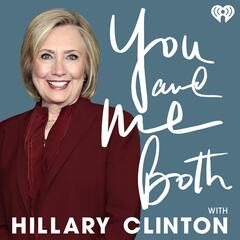 Faith (with Rev. William Barber, Krista Tippett, and Aasif Mandvi) - You and Me Both with Hillary Clinton