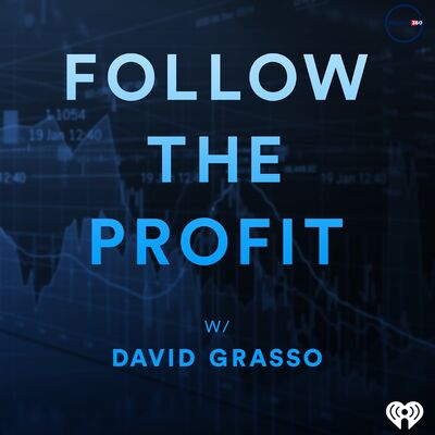 Follow the Profit with David Grasso