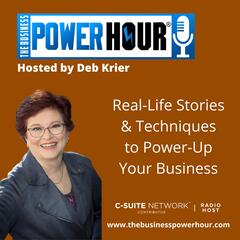 The Business Power Hour® with Deb Krier