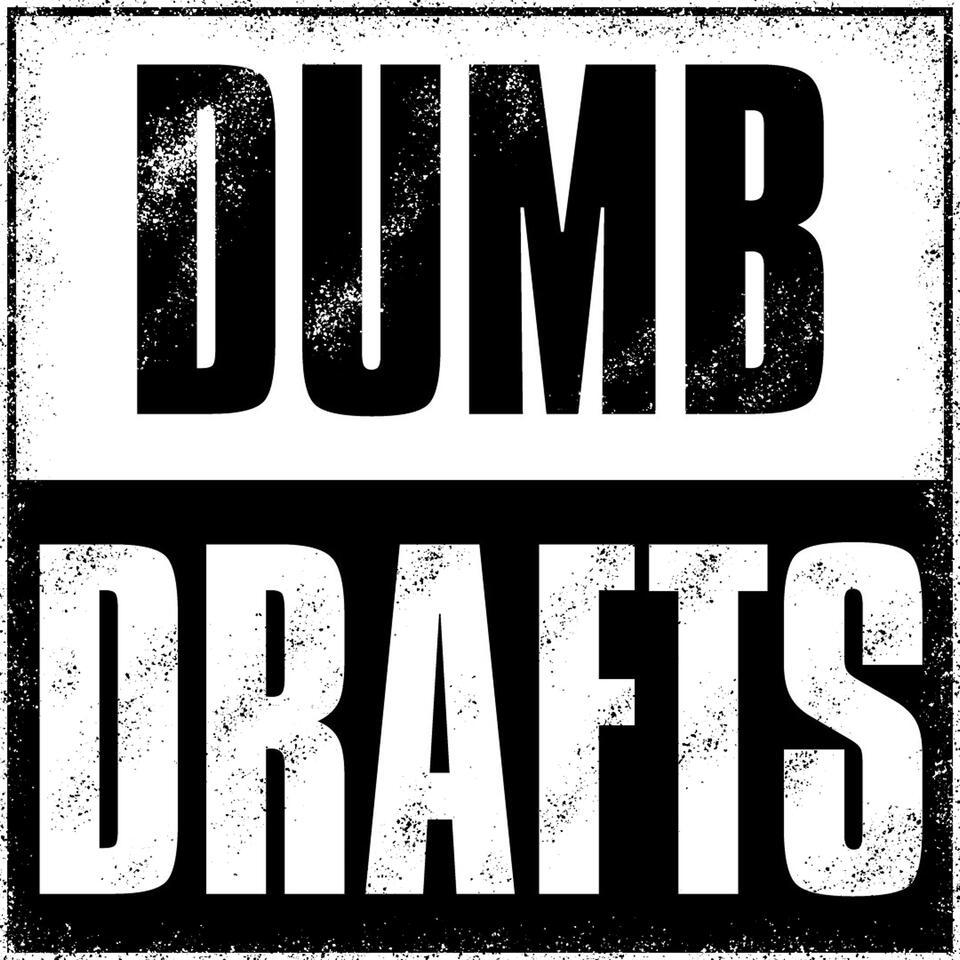 Dumb Drafts