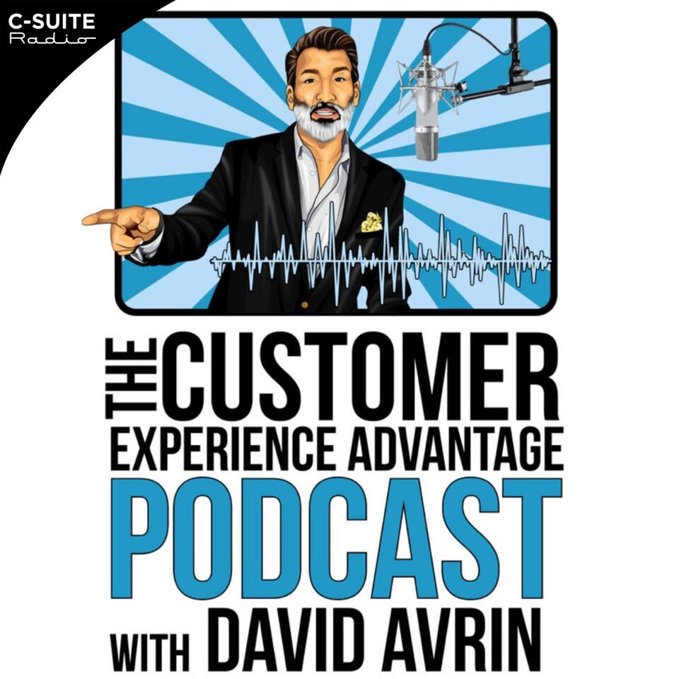 The Customer Experience Advantage Podcast with David Avrin