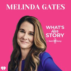 Melinda Gates - What's Her Story With Sam & Amy