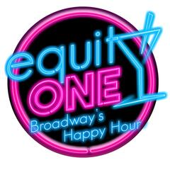 Equity One: Broadway's Happy Hour