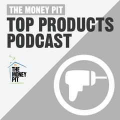 The Money Pits Top Products Podcast